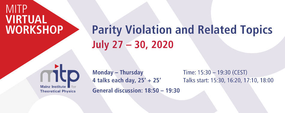 Parity Violation and Related Topics (MITP Virtual Workshop)